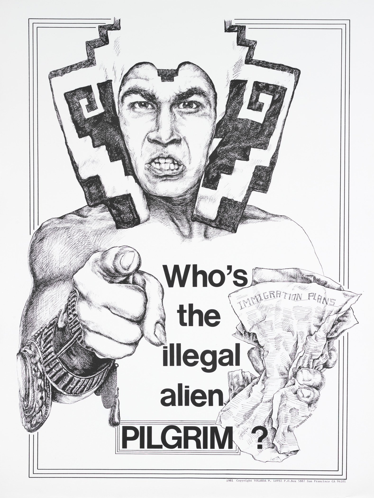 Yolanda M. López's poster, Who's the illegal alien, Pilgrim