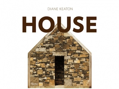 House, by Diane Keaton with text by D.J. Waldie