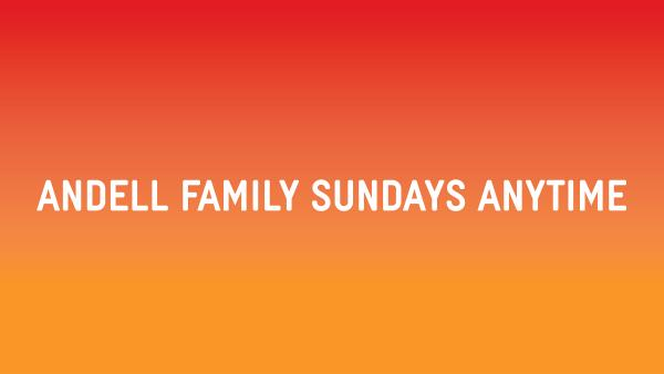 graphic reading Andell Family Sundays Anytime with an orange to red ombre colored background