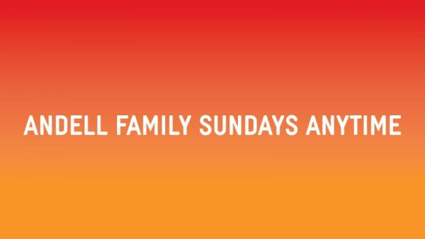 """Orange header with the words """"Andell Family Sundays Anytime"""""""